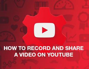 วิธีการบันทึกและแชร์วิดีโอบน YouTube
