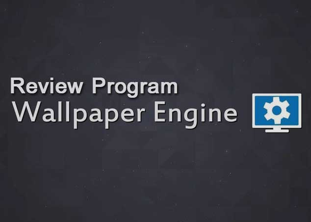review-Program-Wallpaper-Engine-only